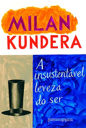 A Insustentável Leveza do Ser (Milan Kundera)