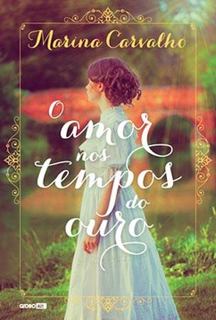O Amor nos Tempos do Ouro (Marina Carvalho)