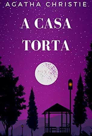 A Casa Torta (Agatha Christie)