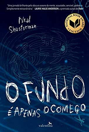O Fundo é Apenas o Começo (Neal Shusterman)