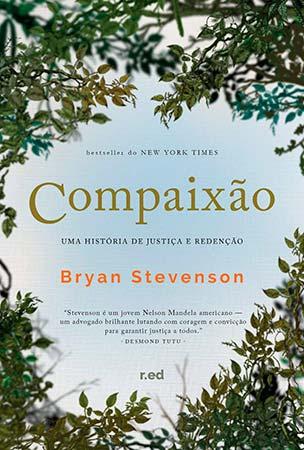 Compaixão: Uma História de Justiça e Redenção (Bryan Stevenson)