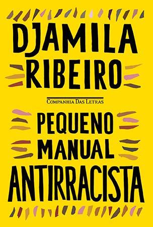 Pequeno Manual Antirracista (Djamila Ribeiro)